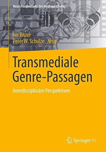 Transmediale Genre-Passagen: Interdisziplinäre Perspektiven (Neue Perspektiven der Medienästhetik)