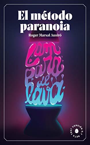 El método paranoia: Lámpara de lava v0.7 eBook: Roger Marsal ...