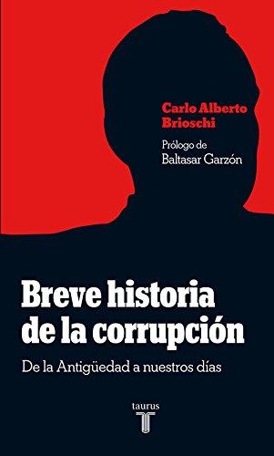 Breve historia de la corrupción: De la Antigüedad a nuestros días por Carlo Alberto Brioschi