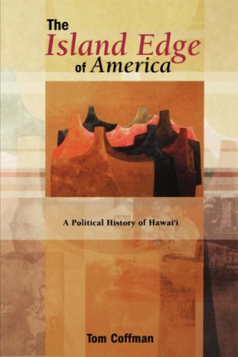 The Island Edge of America: A Political History of Hawai'i by Tom Coffman (2003-03-01) (Tom Coffman)