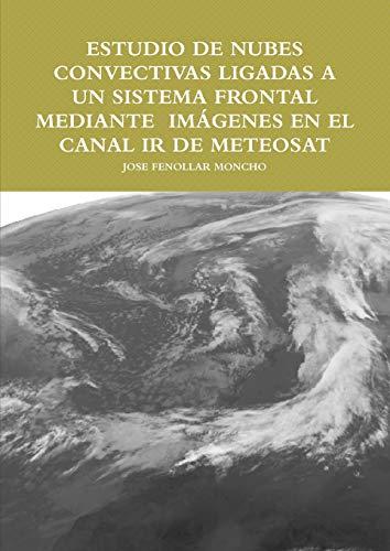 ESTUDIO DE NUBES CONVECTIVAS LIGADAS A UN SISTEMA FRONTAL MEDIANTE  IMÁGENES EN EL CANAL IR DE METEOSAT