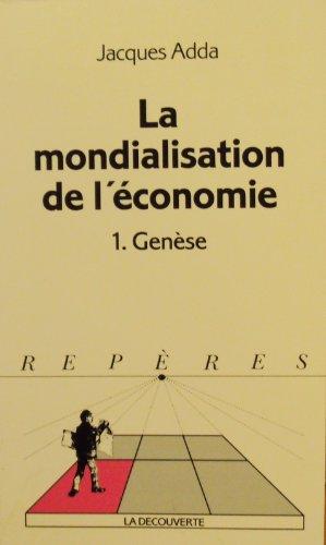 La mondialisation de l'économie tome 1 : Genèse