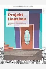 Projekt Hausbau - Das Familien-Bautagebuch für unvergessliche Bauphasenerlebnisse (#9) Taschenbuch