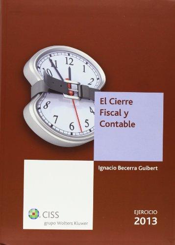 Cierre Fiscal y Contable,El 2013 por Ignacio Becerra Guibert