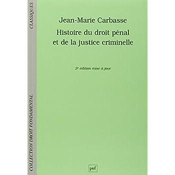 Histoire du droit pénal et de la justice criminelle