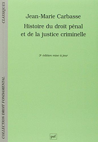 Histoire du droit pénal et de la justice criminelle par Jean-Marie Carbasse