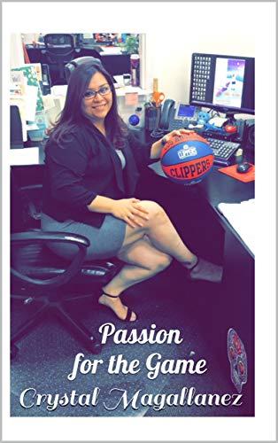 Passion for the Game: Passion for the Game (English Edition) por Crystal Magallanez