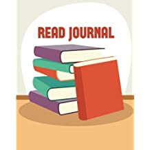 """Read Journal: Reading Log For Book Lover Large 8x10"""" 116 Pages For Spacious Record & Book Lover"""