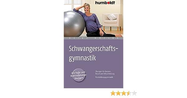 Schwangerschaftsgymnastik: Übungen für Becken, Bauch und ... on