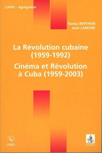 La Rvolution cubaine (1959-1992) / Cinma et Rvolution  Cuba (1959-2003) (Codition CNED/SEDES)