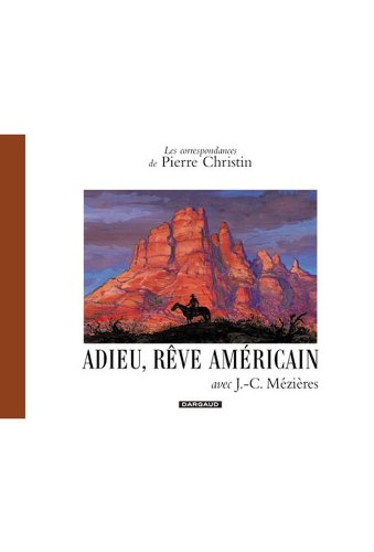 Les Correspondances de Pierre Christin : Adieu rêve américain