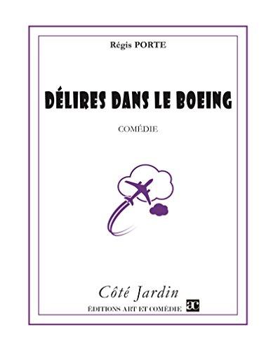Délires dans le Boeing: Comédie (Côté Jardin) par Régis Porte