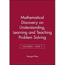 Mathematical Discovery: On Understanding, Learning and Teaching Problem Solving Combined Edition by George Polya (1981-04-24)