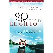 90 Minutos En El Cielo: Una Historia Real De Muerte Y Vida (Spanish Language Edition)