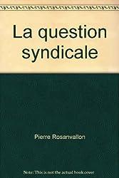 La question syndicale