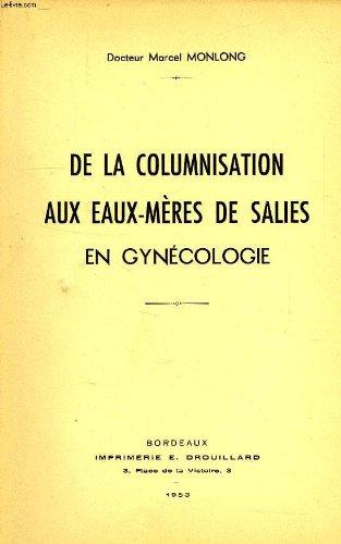 DE LA COLUMNISATION AUX EAUX-MERS DE SALIES EN GYNECOLOGIE