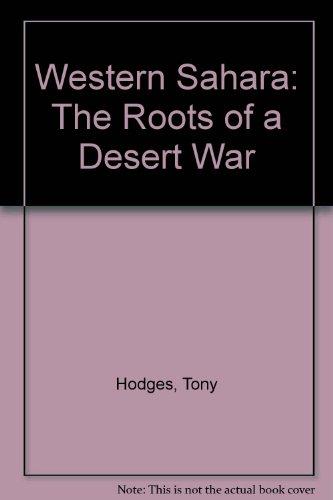 Western Sahara: The Roots of a Desert War
