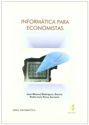 Informática Para Economistas por Jose Manuel Rodriguez Garcia