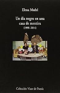Un Día Negro En Una Casa De Mentira par Elena Medel