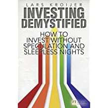 [(Investing Demystified: How to Invest Without Speculation and Sleepless Nights)] [ By (author) Lars Kroijer ] [March, 2014]