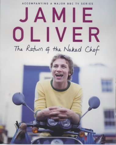 The Return of the Naked Chef by Jamie Oliver (2000-03-30)