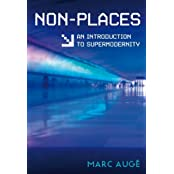 Non-Places: An Introduction to Supermodernity by Marc Auge (2009-01-05)