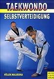 Taekwondo. Selbstverteidigung - Jürgen Höller