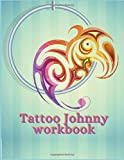 MY TATTOO JOURNAL: Art Sketch Pad for Tattoo Designs - Keep track of your tattoo designs, notes and sketches