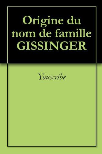 Origine du nom de famille GISSINGER (Oeuvres courtes) par Youscribe