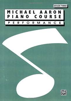 Michael Aaron Piano Course / Performance / Grade 3 par [Aaron, Michael]