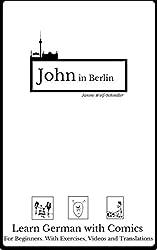 Learn German with a Comic. John in Berlin: German for Beginners (German Edition)