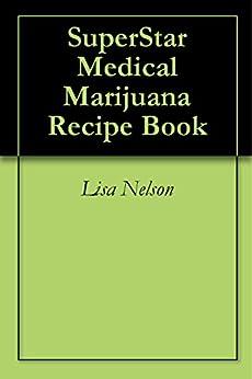 SuperStar Medical Marijuana Recipe Book (English Edition) par [Nelson, Lisa]