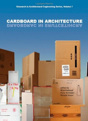 Cardboard in Architecture (Research in Architectural Engineering Series)
