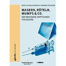 Masern, Röteln, Mumps & Co. Der kritische Impfführer für Eltern