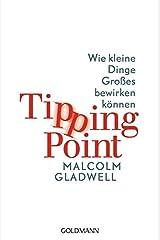 Tipping Point: Wie kleine Dinge Großes bewirken können Broschiert