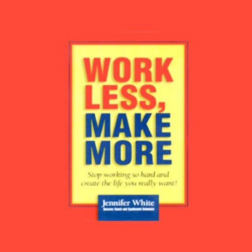 Work Less, Make More  Audiolibri