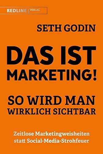 Das ist Marketing!: So wird man wirklich sichtbar (You Tube-marketing)