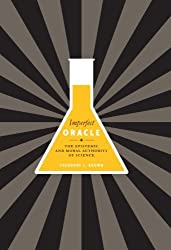 Imperfect Oracle: The Epistemic and Moral Authority of Science by Theodore L. Brown (2009-10-16)