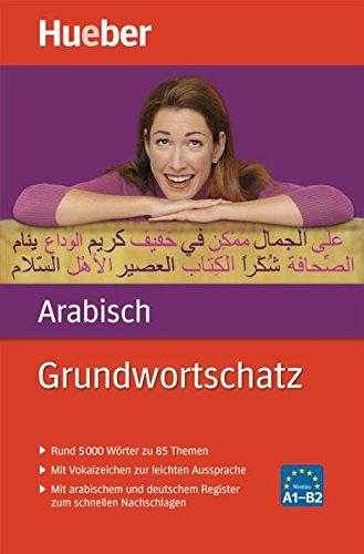 Grundwortschatz Arabisch: 5 000 Wörter zu 85 Themen / Buch