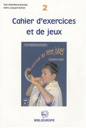 Célébrons les fêtes juives : Cahier d'exercices et de jeux 2