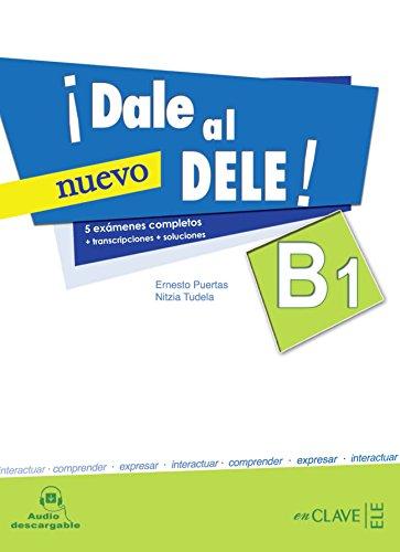 !!Dale Al Dele!: Libro B1 + Audio Descargable por Francisco Ernesto Puertas Moya, Nitzia Tudela Capdevila