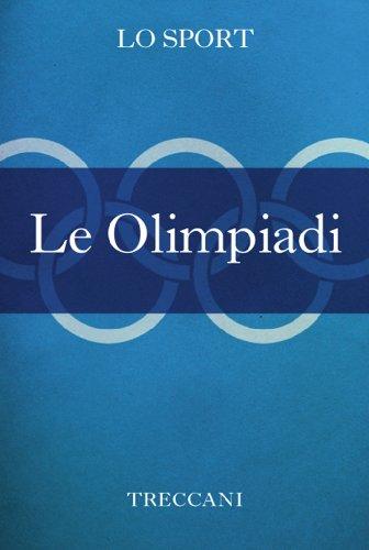 Le Olimpiadi (Italian Edition) por Istituto della Enciclopedia Italiana fondata da Giovanni Treccani