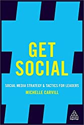Get Social: Social Media Strategy & Tactics For Leaders