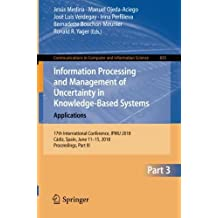 Information Processing and Management of Uncertainty in Knowledge-based Systems: Applications; 17th International Conference, Ipmu 2018, Cádiz, Spain, June 11-15, 2018, Proceedings