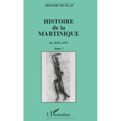 Histoire de la Martinique, 1939-1971, tome 3