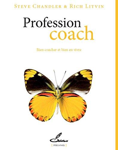 Profession coach: Bien coacher et bien en vivre par Rich Litvin