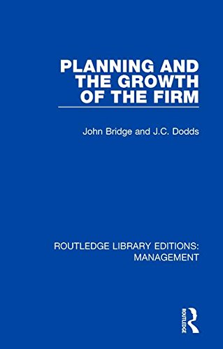 Planning and the Growth of the Firm: 13 (Routledge Library Editions: Management)