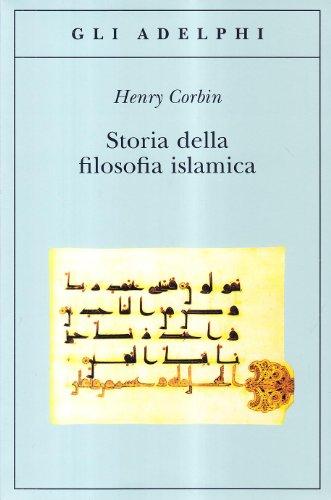 Storia della filosofia islamica. Dalle origini ai giorni nostri