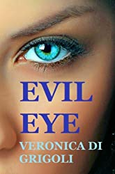 Evil Eye: A working holiday in hypnotic Istanbul turns into a frantic search to save a boy's life in a page-turning mystery
