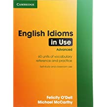 English Idioms in Use, Advanced: 60 Units of Vocabulary Reference and Practice